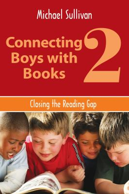 Connecting boys with books 2 : closing the reading gap