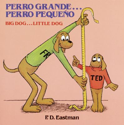 Perro grande-- perro peque±o : un cuento de las buenas noches = Big dog-- little dog : a bedtime story