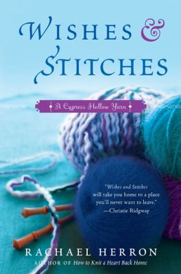 Wishes and stitches : a Cypress Hollow yarn