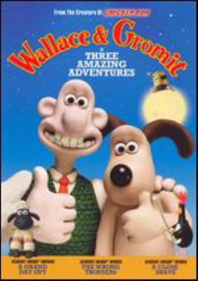 Wallace & Gromit : in three amazing adventures
