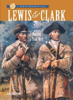 Lewis & Clark : blazing a trail west