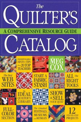 The quilter's catalog : a comprehensive resource guide