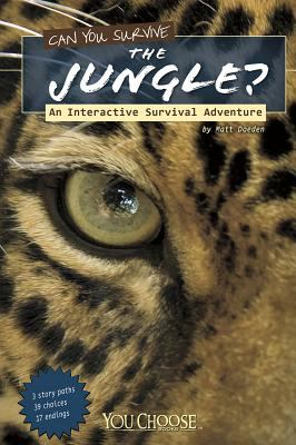 Can you survive the jungle? : an interactive survival adventure