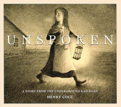 Unspoken : a story from the Underground Railroad