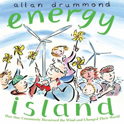 Energy island : how one community harnessed the wind and changed their world