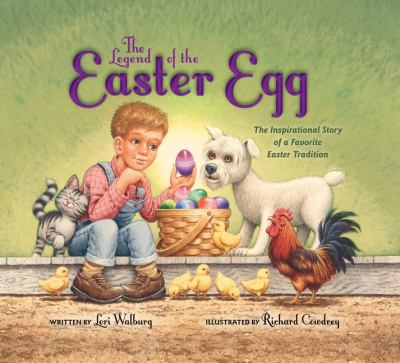 The legend of the Easter egg : the inspirational story of a favorite Easter tradition