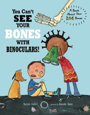 You can't see your bones with binoculars