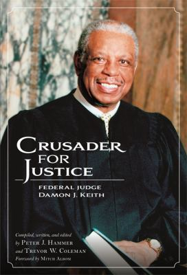 Crusader for justice : federal judge Damon J. Keith