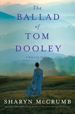 The ballad of Tom Dooley : a ballad novel
