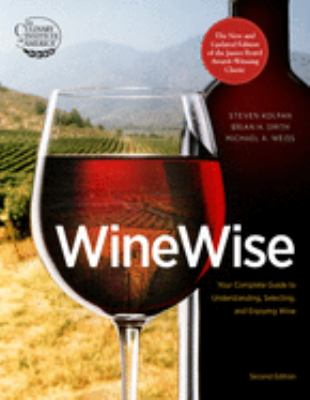 Winewise : your completre guide to understanding, selecting, and enjoying wine