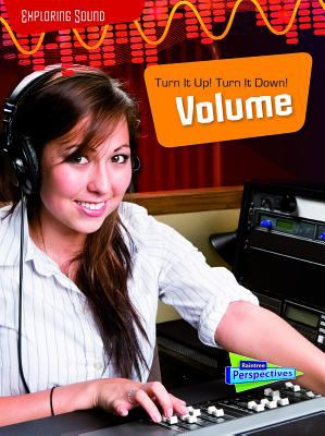 Turn it up! turn it down! : volume