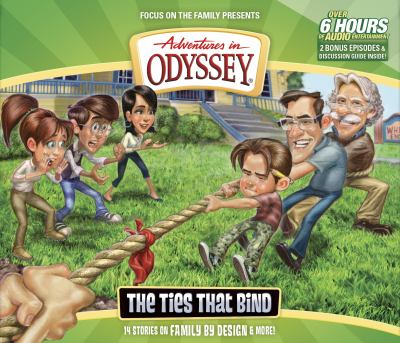 Adventures in odyssey. Volume 58, the ties that bind. (AUDIOBOOK)
