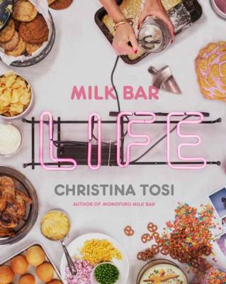 Milk bar life : recipes & stories