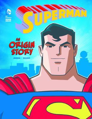 Superman : an origin story
