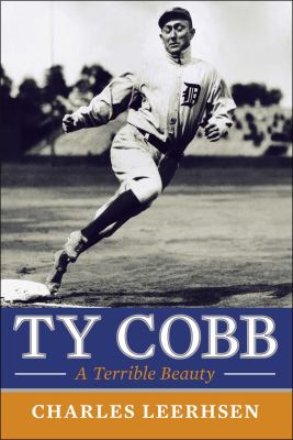 Ty Cobb : a terrible beauty