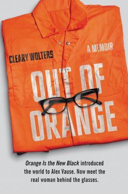 Out of orange : a memoir