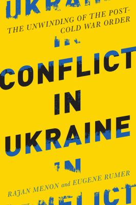 Conflict in Ukraine : the unwinding of the post-Cold War order
