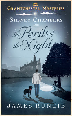 Sidney Chambers and the perils of the night : the Grantchester mysteries