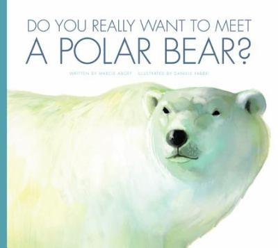 Do you really want to meet a polar bear?