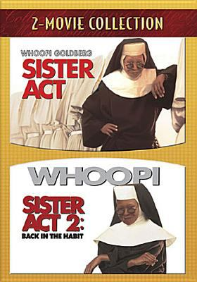 Sister act ; Sister act 2, back in the habit