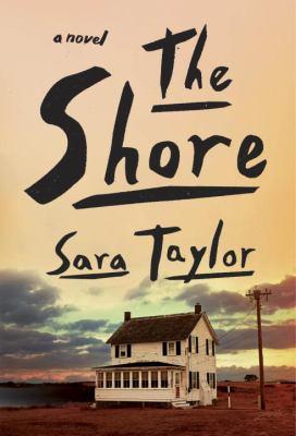 The shore : a novel