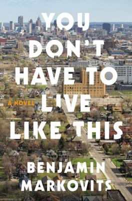 You don't have to live like this : a novel