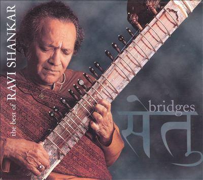 Bridges : the best of Ravi Shankar