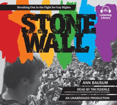 Stonewall : breaking out in the fight for gay rights (AUDIOBOOK)