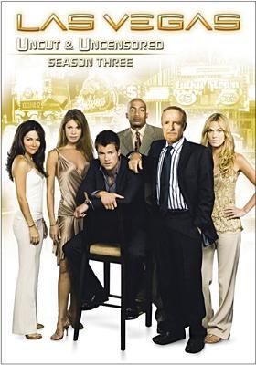 Las Vegas. Season three : uncut & uncensored