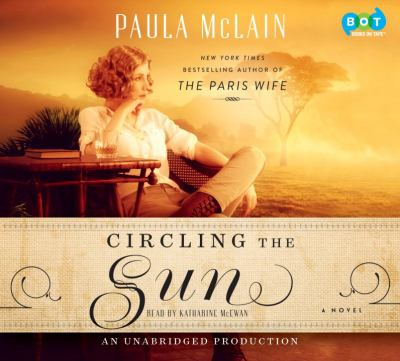 Circling the sun : a novel (AUDIOBOOK)