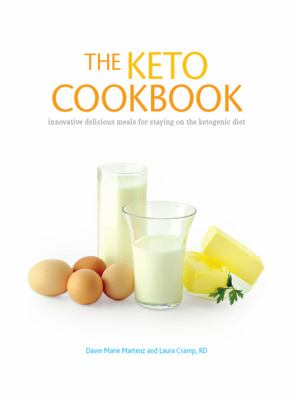 The keto cookbook : innovative delicious meals for staying on the ketogenic diet