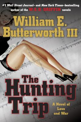 The hunting trip : a novel of love and war