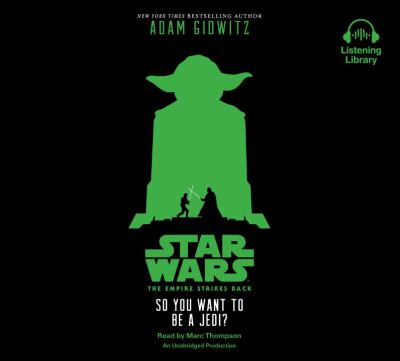 The empire strikes back : so you want to be a Jedi? (AUDIOBOOK)