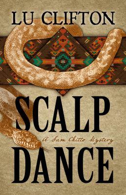 Scalp dance : a Sam Chitto mystery