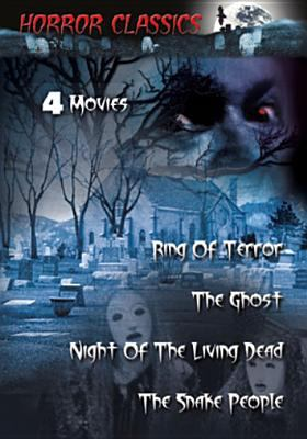 Horror Classics : Night of the living dead, Christmas evil, the Ghost, the snake people