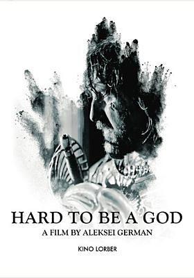 Hard to be a god = Trudno bytʹ bogom