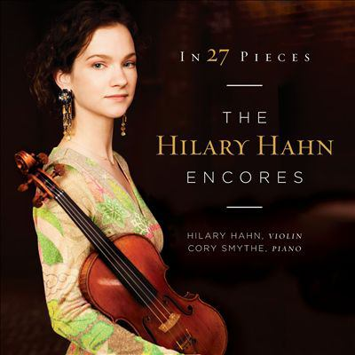 The Hilary Hahn encores : in 27 pieces.