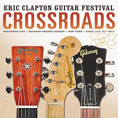 Crossroads. 2013 : Eric Clapton guitar festival.