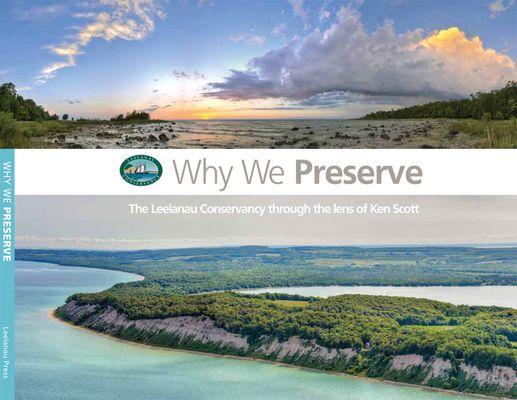 Why we preserve : the Leelanau Conservancy through the lens of Ken Scott