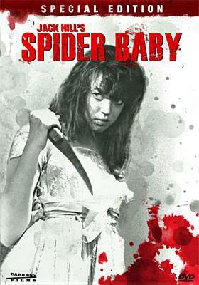 Spider baby, or, The maddest story ever told