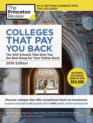 Colleges that pay you back : the 200 schools that give you the best bang for your tuition buck