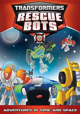 Transformers rescue bots. Adventures in time and space.