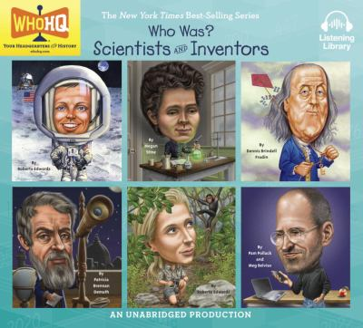 Scientists and inventors : Neil Armstrong, Marie Curie, Ben Franklin, Galileo, Jane Goodall, Steve Jobs. (AUDIOBOOK)