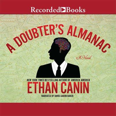 A doubter's almanac : a novel (AUDIOBOOK)