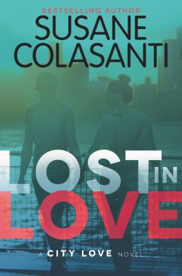 Lost in love : a city love novel
