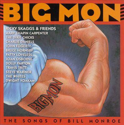 Big Mon : the songs of Bill Monroe.