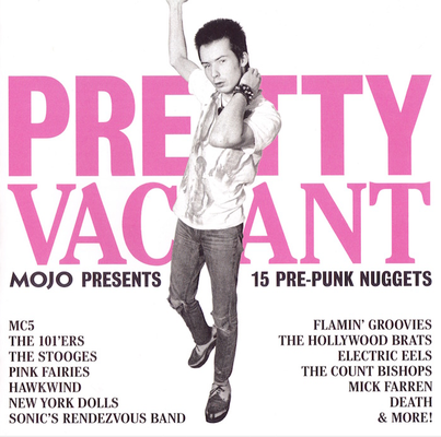 Mojo presents. Pretty vacant Mojo presents 15 pre-punk nuggets.