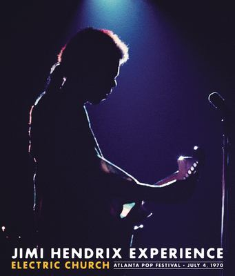 Jimi Hendrix Experience : Electric Church : Atlanta Pop Festival, July 4, 1970