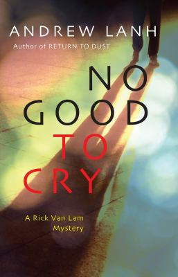 No good to cry : a Rick Van Lam mystery