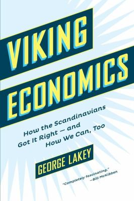 Viking economics : how the Scandinavians got it right-and how we can, too